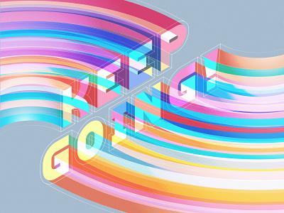 KEEP GOING! typedesign isometric illustration 36daysoftype illustrator adobe vector lettering typography