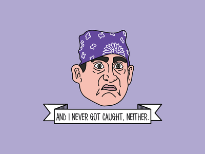 Prison Mike. Goes to prison, but never gets caught.