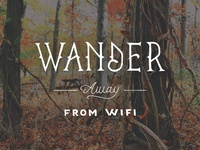 Wander away from wifi