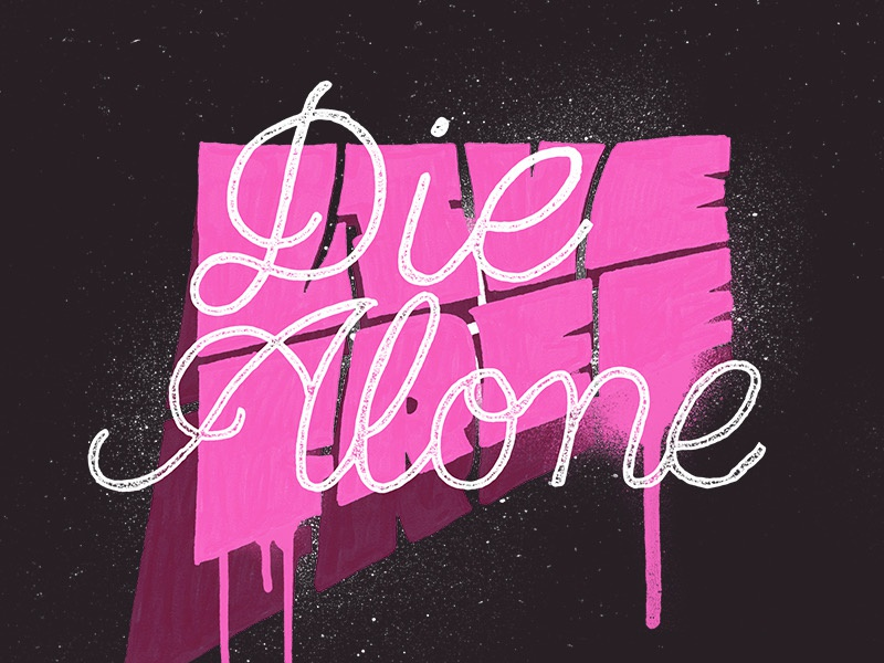 Live Free Die Alone handtype lettering font designgrafitti type typography handlettering