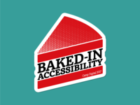Baked-in Accessibility - Camp Digital 2017 sticker