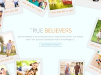 True Homes - True Believers (Testimonials)