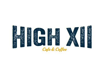 HIGH XII Cafe & Coffee coffee shop type wordmark distressed logomark brandwell creative
