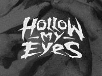 Hollow My Eyes