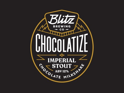 Blitz brewing Chocolatize lightning logo vintage lettering badge stout brewery beer brewing blitz