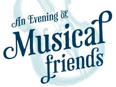 Musical Friends (final?) type phaeton music invite catchword