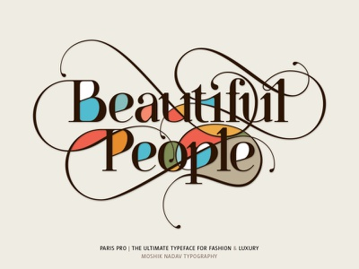 Beautiful People. Made with the new Paris Pro Typeface typography fonts fashion paris paris typeface paris pro ligatures sexy numerals ampersand buy fonts unique font fonts for fashion type typo typeface typeface for fashion magazine sexy typeface sexy fonts luxury font moshik nadav typographer logo logotype fresh typography type for fashion hebrew typography type designer typeface design typeface designer logotype designer