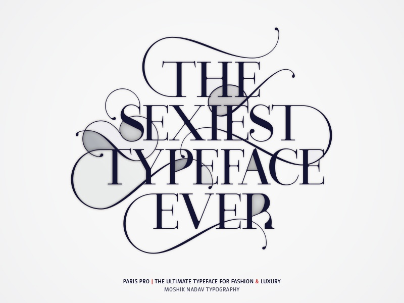 Paris Pro - The Sexiest Typeface Ever! by Moshik Nadav