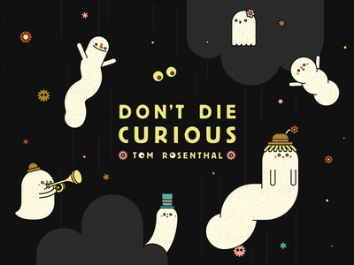 Tom Rosenthal - Don't Die Curious (Official Lyric Video) dont die curious illustration flowers ghosts