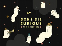 Tom Rosenthal - Don't Die Curious (Official Lyric Video)