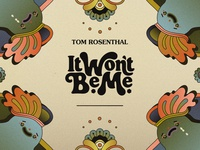 Tom Rosenthal: It Won't Be Me - Official Music Video
