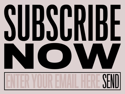 Warm up - Subscribe now email bold condensed titling type now graphic design ui subscribe field input newsletter