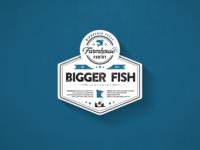 Bigger Fish Label