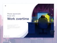 Please appreciate those who work overtime