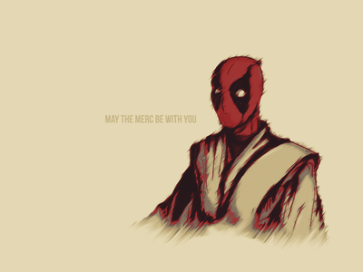 MAY THE MERC BE WITH YOU merc star wars jedi sketch movie deadpool