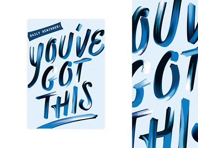 You've Got This! brush lettering blue postcard design postcard nji media luke choice smudge script reminder hype type encouragement type lettering hand lettering daily reminder you got this