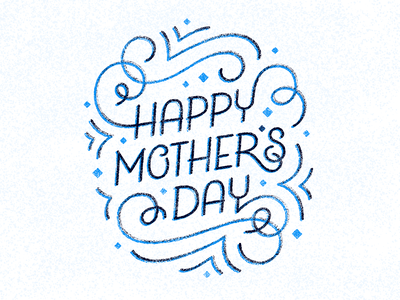 Happy Mother's Day! screen print hand lettering mother mom thanks mom happy mothers day mothers day texture typography lettering type illustration