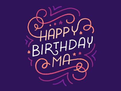 Happy Birthday, Ma