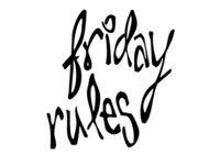Friday Rules