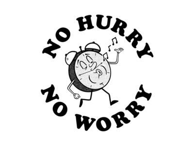 No Hurry No Worry