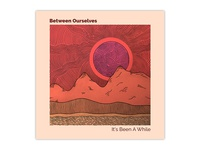 Between Ourselves - It's Been A While | Album Cover