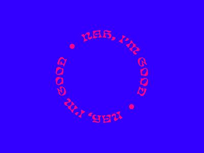 Nah, I'm good typography logo illustration