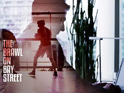 The Brawl on Bay Street typography text sport business finance toronto boxing editing film documentary