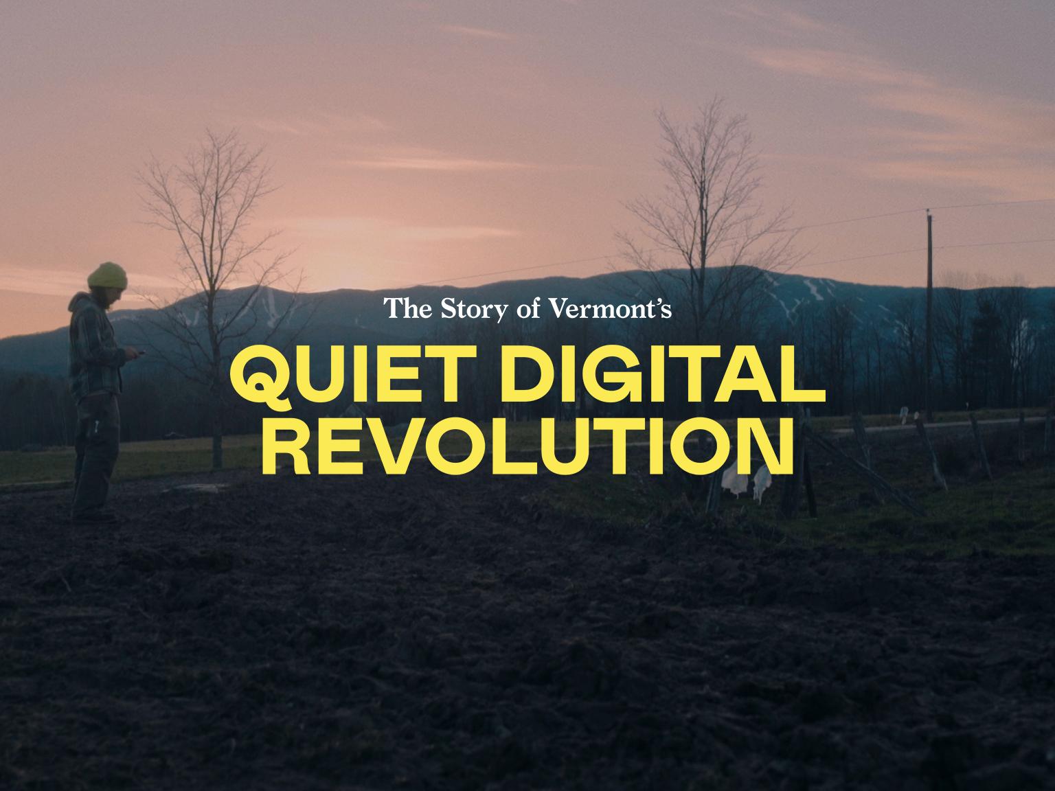 Vermont's Quiet Digital Revolution social media tech technology rural story storytelling filmmaking documentary film festival text font type typography video film