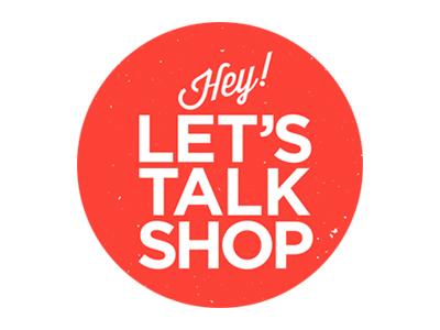 Lets Talk Shop