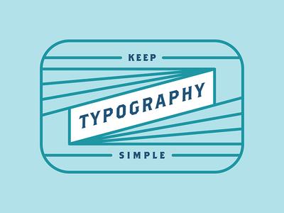 Keep Typography Simple