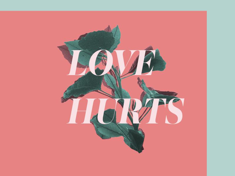 Love Hurts hurts love