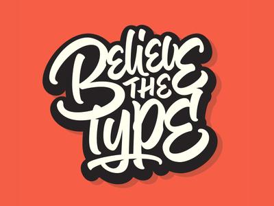 Believe The Type -lettering typography script lettering logo