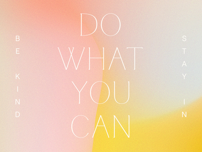 type mantra stayin bekind dowhatyoucan mantra design gradient experiment bsds type typography