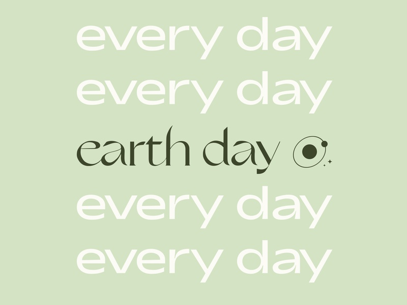 earth day every day design typographic typography type climate change environmental planet earth mother earth planet mothernature earthday earth
