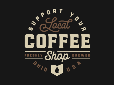 Support Your Local Coffee Shop ohio coffeeshop coffee