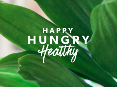 Happy, Hungry, Healthy