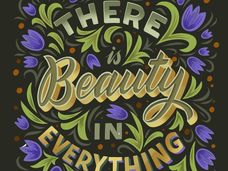 There is Beauty in Everything ipad decorative hand lettering lettering typography 3d letters