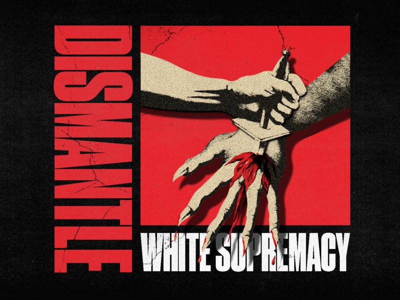 Dismantle White Supremacy blacklivesmatter blm protests white supremacy dismantle
