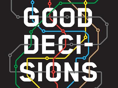 Make Good Decisions palantir subway underground metro map decision metro advertising ad