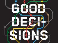 Make Good Decisions