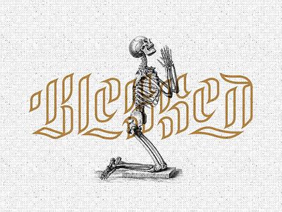 Blessed halftone bless skull blessed hand lettering blackletter lettering