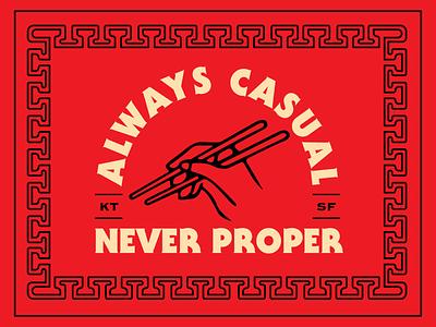 Always Casual - Never Proper sf san francisco serif illustration branding restaurant food vietnamese chinese chopsticks kim thanh