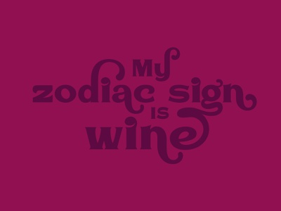 my zodiac sign is wine lockup font hand lettering graphic design illustration design branding logo typography lettering