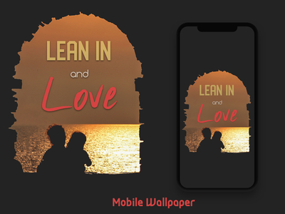 Lean In And Love - Mobile Wallpaper sunset iphone wallpaper lean love