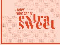 Extra Sweet