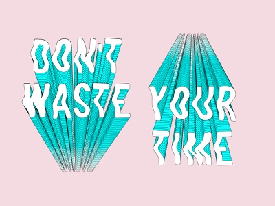 Dont' waste your time text lettering art lettering fonts illustration roccano