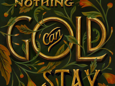 Nothing gold can stay golden texture dimensional gold fall leaves illustration hand lettering lettering