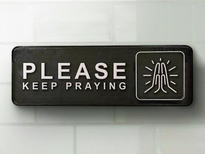 Please Keep Praying