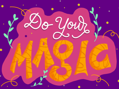 Do your magic!