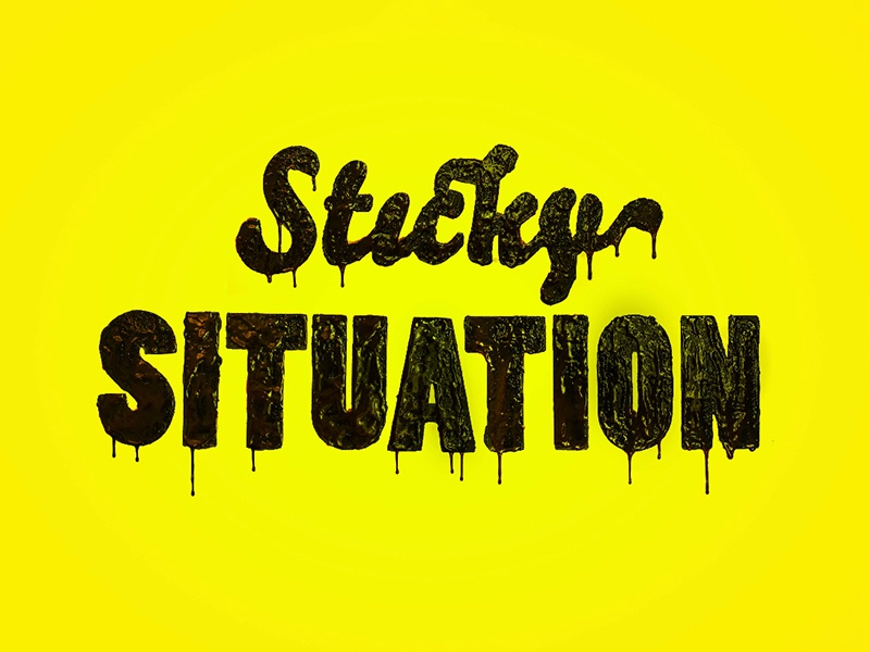 Sticky Situation oil typography print design graphic design art direction